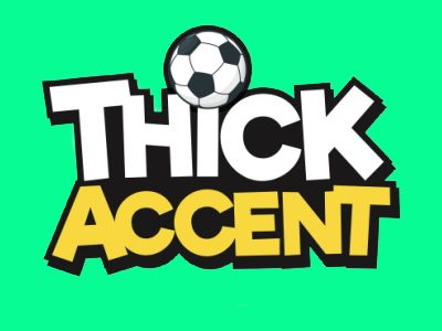 Thick Accent